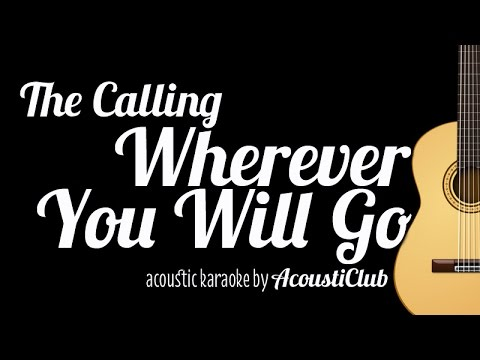 [Acoustic Karaoke] Wherever You Will Go - The Calling