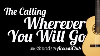 Repeat youtube video [Acoustic Karaoke] Wherever You Will Go - The Calling