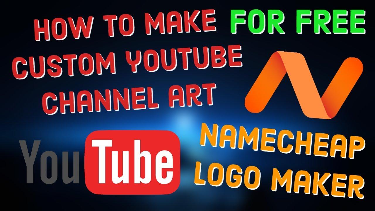 How to Make Custom Youtube Channel Art (FREE) - NameCheap ...