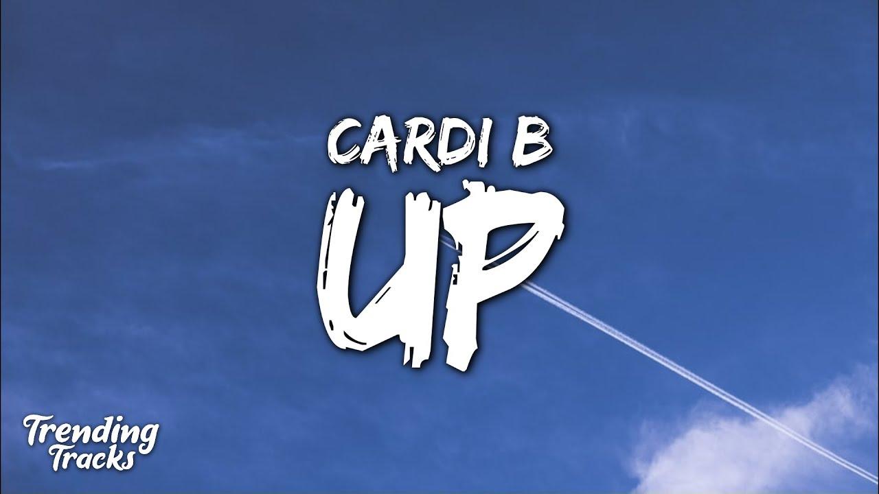 Download Cardi B - Up (Clean - Lyrics)