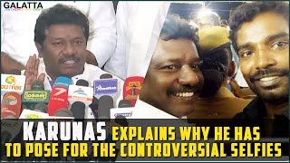 #Karunas explains why he has to pose for the controversial selfies
