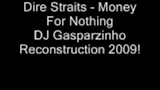 Dire Straits - Money For Nothing (DJ Gasparzinho Reconstruction 2009)