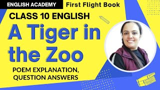 A Tiger in the Zoo Class 10 CBSE NCERT Poem 3 explanation, meanings, poetic devices