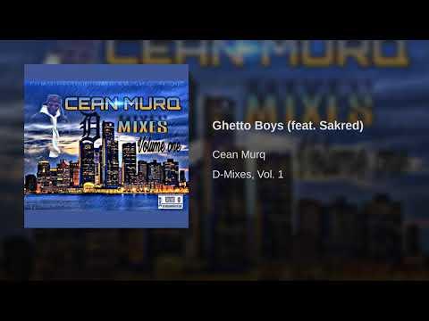 Cean Murq - Ghetto Boys feat  Sakred