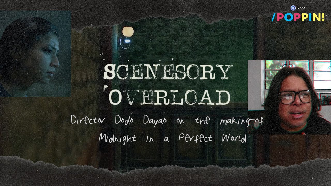 Scenesory Overload with Direk Dodo Dayao for Midnight in a Perfect World | Globe Poppin'