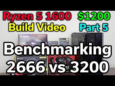 Ryzen 5 1600 - $1,200 Build - Part 5 - Benchmarking - RAM Speed 2666 vs 3200