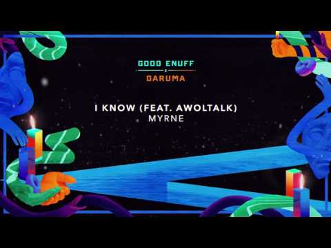 MYRNE - I Know (feat. Awoltalk) [Official...