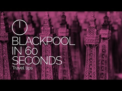 Blackpool in 60 Seconds