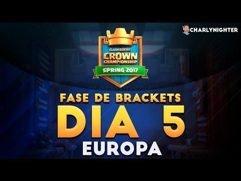 CROWN CHAMPIONSHIP | DIA 5 | FASE DE BRACKETS | REGION EUROPA | CLASH ROYALE
