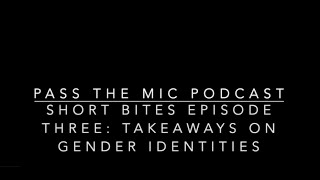Gender - Short bites. Episode #3: Take-aways on Gender Identities