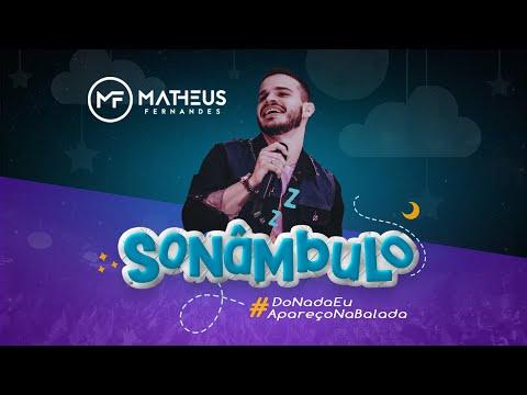 """Matheus Fernandes - Sonâmbulo """"Do Nada Eu Apareço Na Balada"""" (Clipe Oficial)"""
