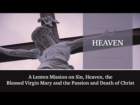 Traditional Catholic Priest: Mission Sermon: Heaven