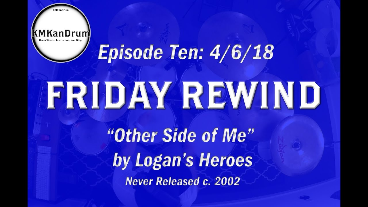 """FRIDAY REWIND Wk 10: """"The Other Side of Me"""" by Logan's Heroes"""