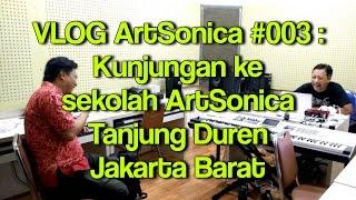 #VLOGArtSonica 003 : Berkunjung ke sekolah ArtSonica cabang Tanjung Duren, Jakarta Barat