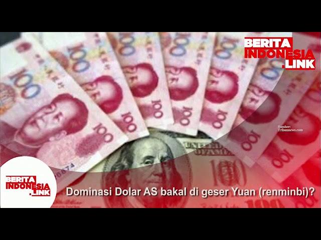 Dominasi Dollar akan kah digeser oleh  mata uang China oleh Renminbi?