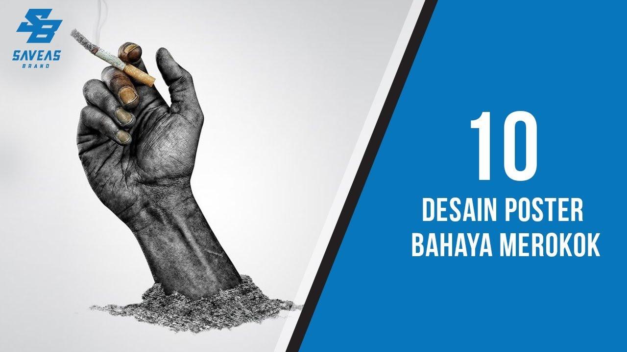 10 Desain Poster Bahaya Merokok Yang Bagus Dan Kreatif Youtube