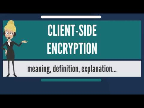 What is CLIENT-SIDE ENCRYPTION? What does CLIENT-SIDE ENCRYPTION mean?