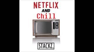 NETFLIX AND CHILL RAP (Stackz)