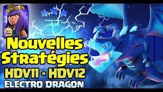 ELECTRO DRAGON Nouvelles Stratégies Perfect HDV11 HDV12 | Clash of Clans