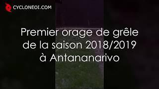 Premier orage de grêle de la saison 2018/2019 à Antananarivo