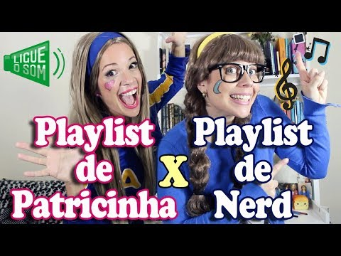PLAYLIST DE PATRICINHA X PLAYLIST DE NERD by Ashley