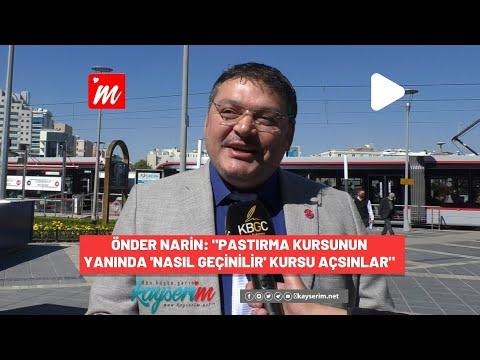 """Önder Narin: """"Pastırma Kursunun Yanında 'Nasıl Geçinilir' Kursu Açsınlar"""""""