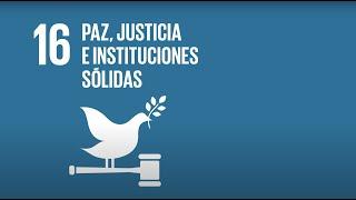 16 Paz, Justicia e Instituciones Sólidas - Agenda 2030-