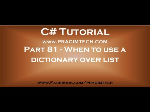 Part 81   When to use a dictionary over list in c#