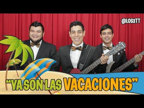 Ya son las vacaciones (Parodia de Luis Miguel) - LOS3TT