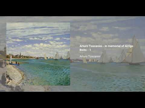 Arturo Toscanini - In memorial of Arrigo Boito - 1