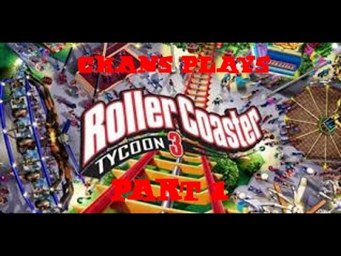 Chans Roller Coaster Tycoon 3 (Complete The Game) Part 1 |