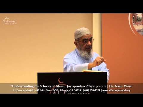 """Understanding the Schools of Islamic Jurisprudence"" Symposium | Dr. Nazir Warsi"