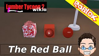 Roblox - Lumber Tycoon 2 - The Red Ball