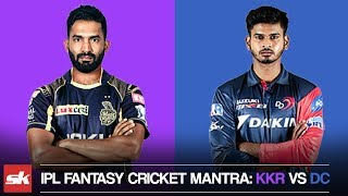 IPL 2019 Match 26 | KKR vs DC Dream11 Prediction | Playing XI Updates & IPL Fantasy Cricket Tips