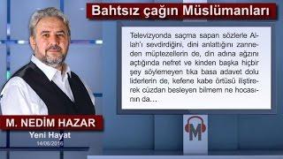 M. Nedim Hazar - Bahtsız çağın Müslümanları