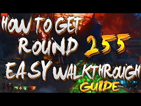 HOW TO GET ROUND 255 EASY WALKTHROUGH GUIDE REVELATION BO3 ZOMBIES