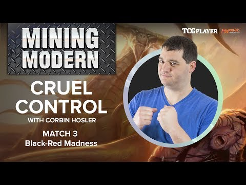 [MTG] Mining Modern - Cruel Control | Match 3 VS Black-Red Madness