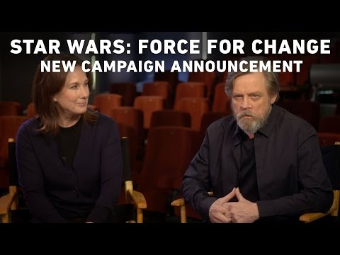 Star Wars: Force for Change - Mark Hamill and Kathleen Kennedy Announce New Campaign