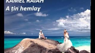 KAMEL RAIAH -- A ṭin hemlaɣ--