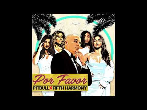 Fifth Harmony - Por Favor (English Version) ft. Pitbull