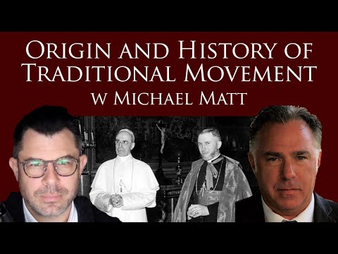 History of Traditional Movement with Michael Matt (Dr Taylor Marshall #329)