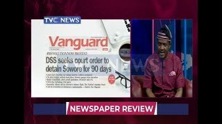 'DSS seeks court order to detain Sowore for 90 days' and other headlines