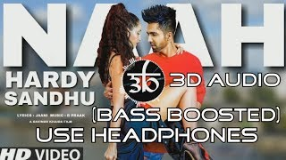 Naah | 3D Audio | Bass Boosted | Hardy Sandhu | Nora Fatehi | Virtual 3d Audio | Outro Unite