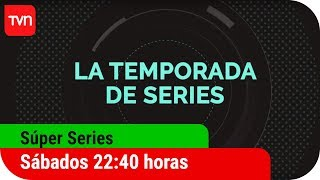 Súper Series   Pronto en TVN