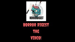 Horror Digest tag video!