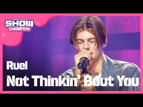 [Show Champion] Ruel - Not Thinkin' Bout You L EP.308