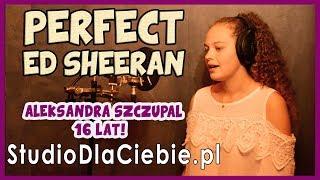 Perfect - Ed Sheeran (cover by Aleksandra Szczupał) #1192