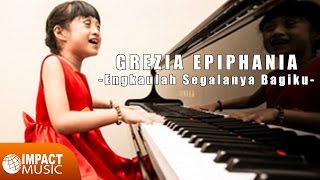 Gambar cover Grezia Epiphania - Engkaulah Segalanya Bagiku