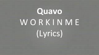 Quavo - Workinme (Lyrics)