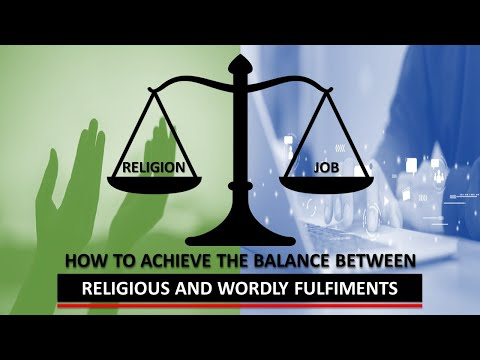 How to Achieve the Balance Between Religious and Worldly Fulfilments